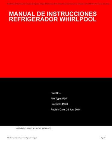 manual de instrucciones refrigerador whirlpool by jklasdf28 issuu rh issuu com manual de usuario refrigerador whirlpool manual de usuario de refrigerador whirlpool