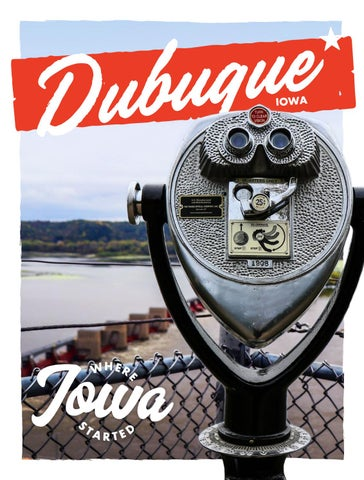 08793ff6c23 Dubuque Travel Guide by Travel Dubuque - issuu