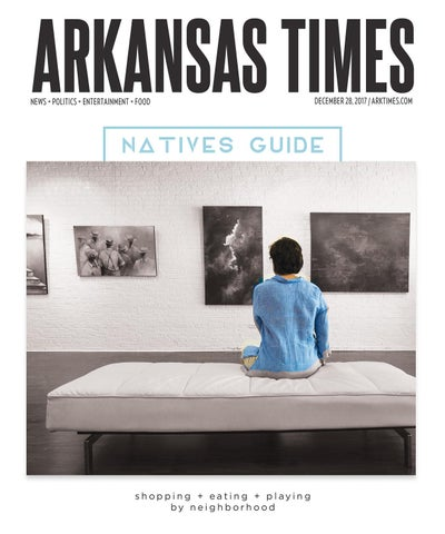Arkansas Times December 28 2017 By Arkansas Times Issuu