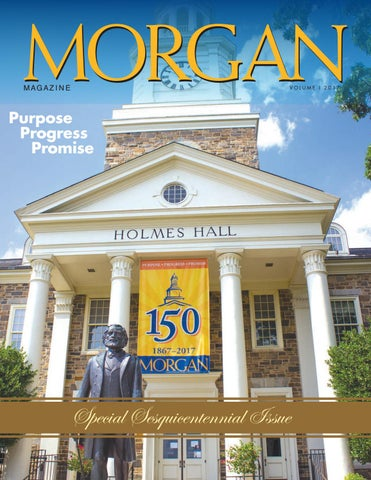 Morgan Magazine 2017, Vol  1 by Morgan State University - issuu