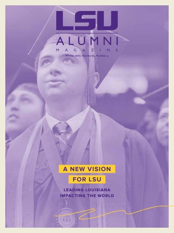 ebe8f8928 LSU Alumni Magazine_Winter 2017 Issue by LSU Alumni Association - issuu