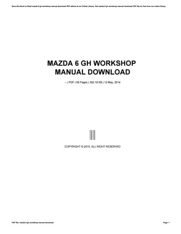 mazda 6 gh workshop manual download by ziyap93 issuu rh issuu com Mazda MPV Repair Manual Mazda 6 2010 Repair Manual