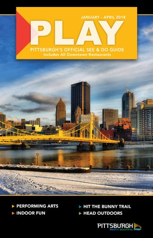 dc16c9e6c9394 Play Jan-April 2018 by VisitPITTSBURGH - issuu