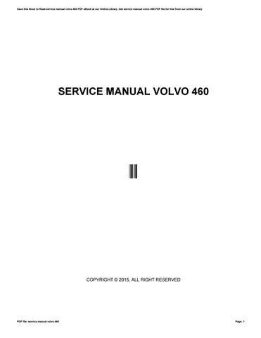 service manual volvo 460 by c1oramn09 issuu rh issuu com Volvo Owners Manual Online 1996 Volvo 960 Repair Manual