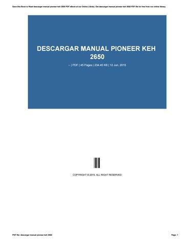 descargar manual pioneer keh 2650 by balanc3r937 issuu rh issuu com Pro-Form 955R Recumbent Bike Manual Pioneer Man Working