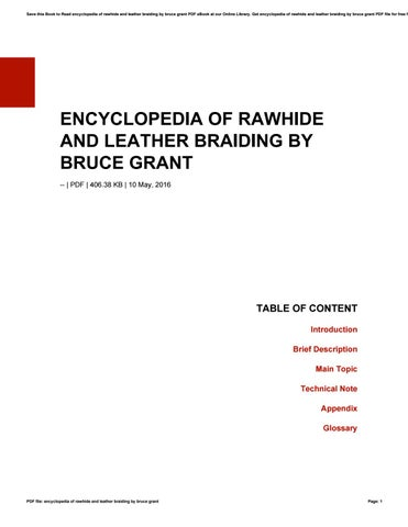 Encyclopedia of rawhide and leather braiding by bruce grant by minex save this book to read encyclopedia of rawhide and leather braiding by bruce grant pdf ebook at our online library get encyclopedia of rawhide and leather fandeluxe Choice Image
