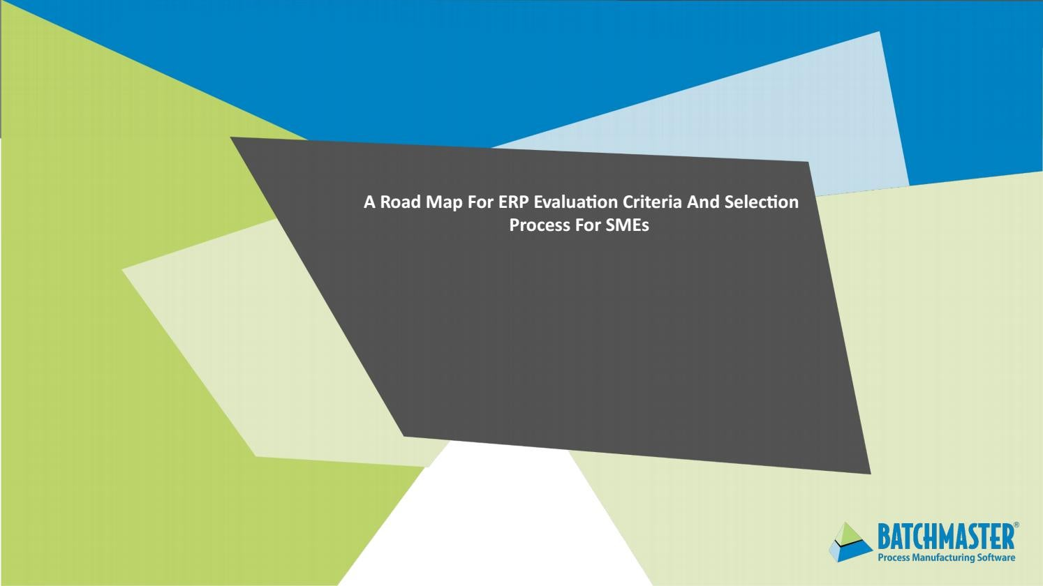 Road Map For Erp Evaluation Criteria And Selection By Batchmaster
