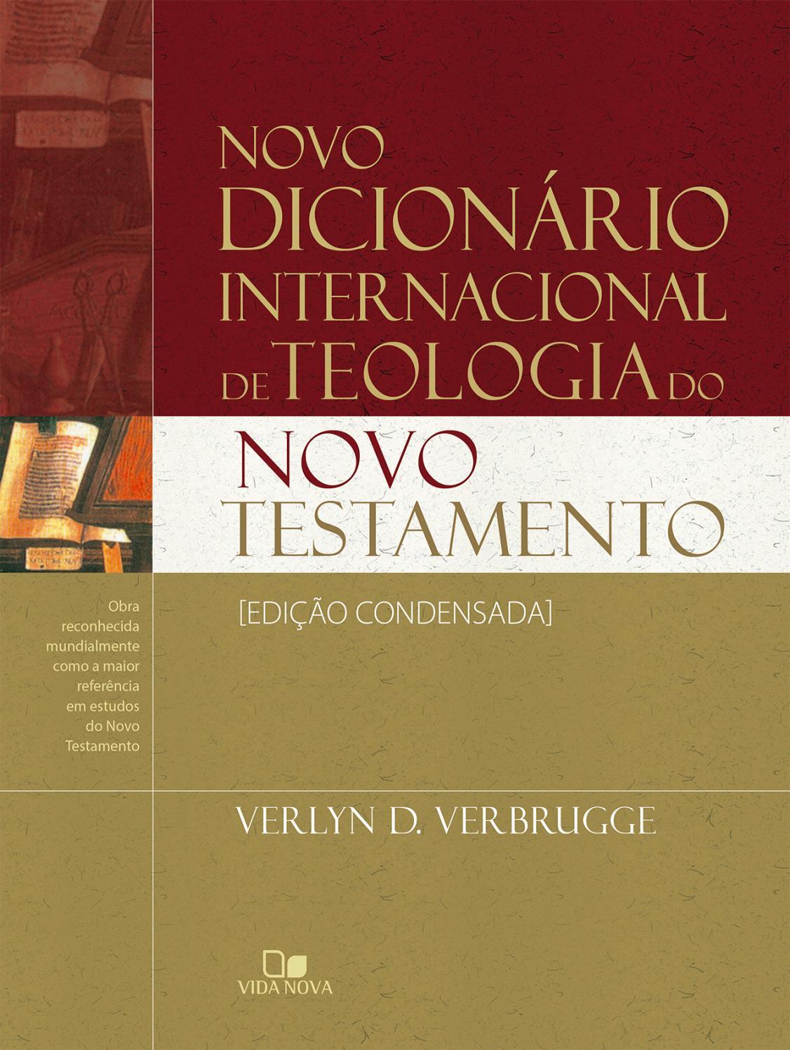 f7544f7d55 Novo dicionário internacional de teologia do NT - Ed. condensada by Vida  Nova - issuu
