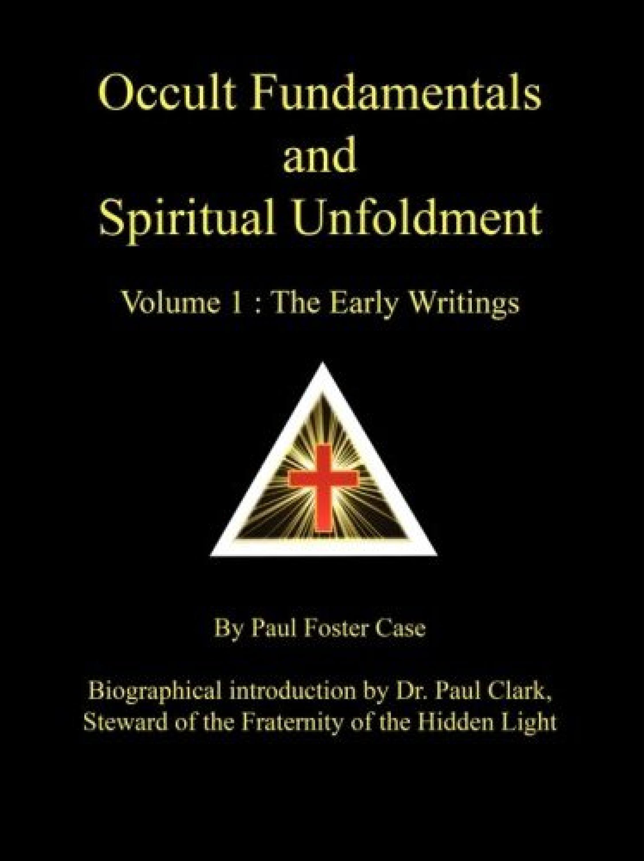 Paul-Foster-Case-Occult fundamentals spiritual unfoldment volume 1