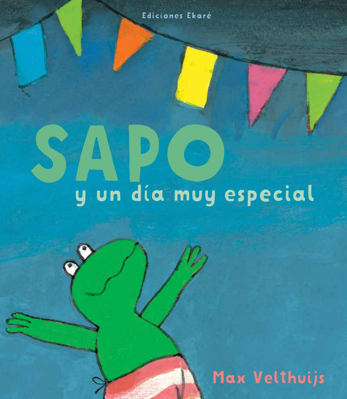Sapo y un día muy especial by Ediciones Ekaré - issuu