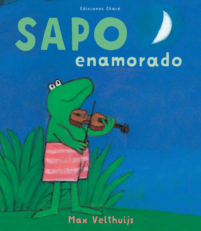Sapo enamorado by Ediciones Ekaré - issuu