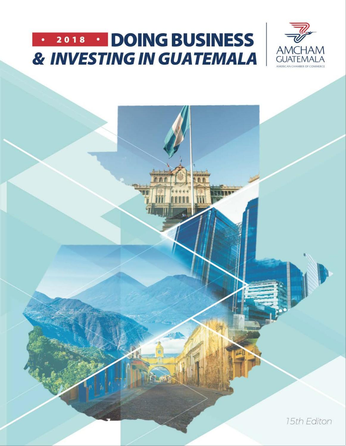 Doing Business and Investing in Guatemala 2018 by AmCham Guatemala ...