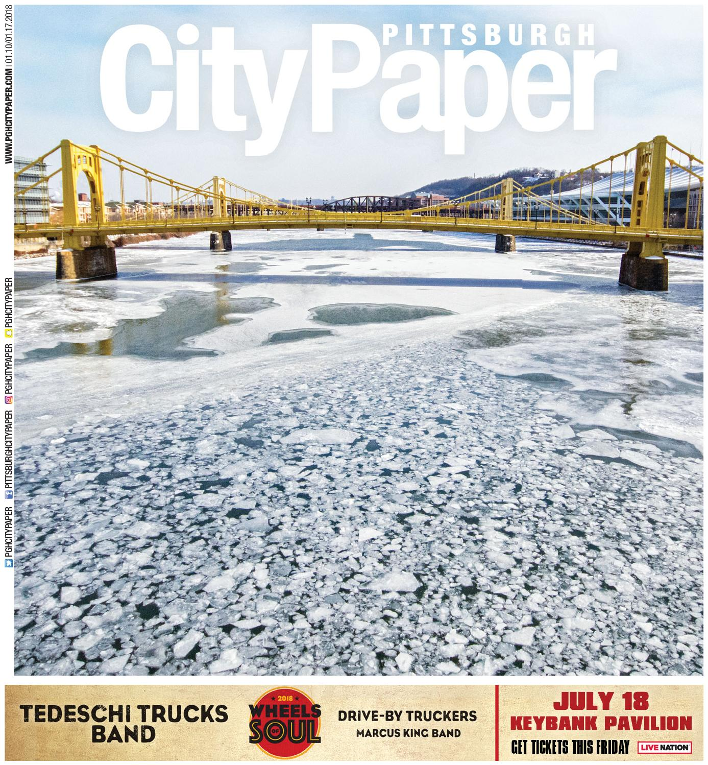 Jan. 10, 2018 - Pittsburgh City Paper by Pittsburgh City Paper - issuu