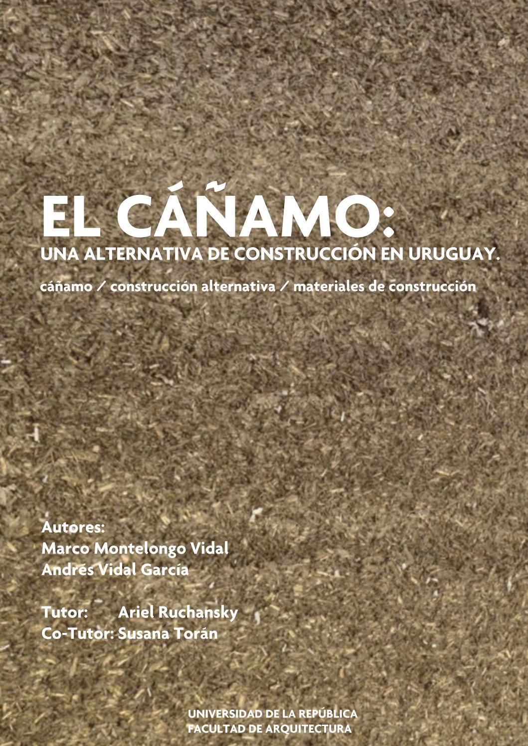 El cáñamo: una alternativa de construcción en Uruguay by Andrés ...