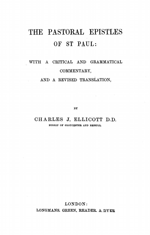Charles John Ellicott [1819 1905] The Pastoral Epistles of St Paul
