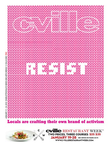 JANUARY 17 – 23, 2018 CHARLOTTESVILLE'S NEWS AND ARTS WEEKLY C-VILLE.COM  FREE