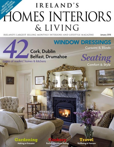 ireland s homes interiors and living february 2018 by andrea