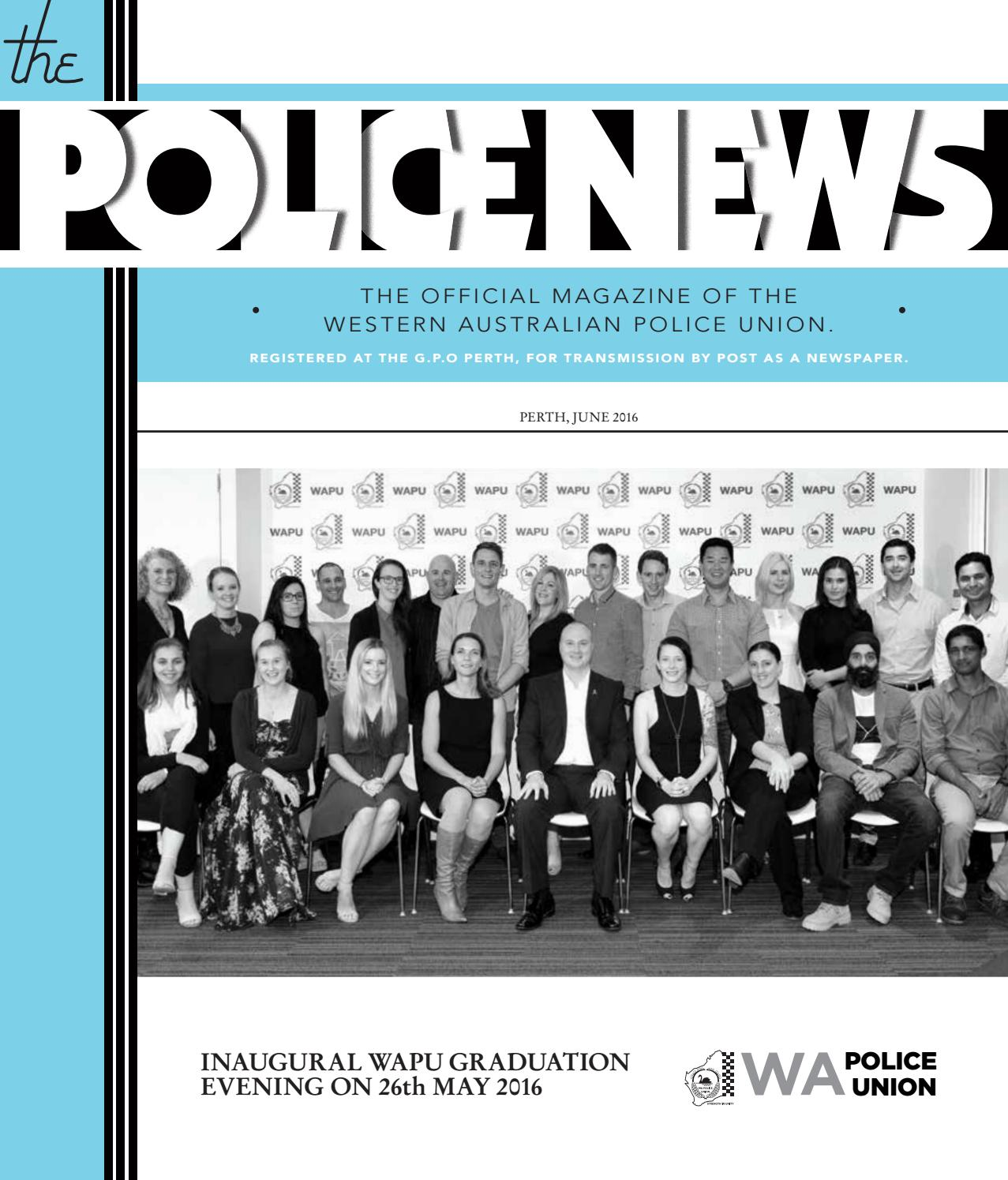 WAPU Police News June 2016 by WA Police Union - issuu
