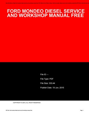 ford mondeo diesel service and workshop manual free by xww20 issuu rh issuu com Ford Mondeo Review New Ford Mondeo