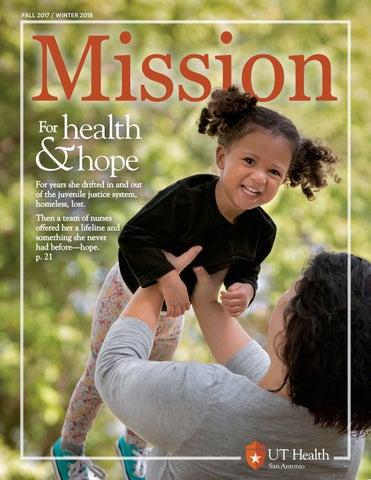 Mission Fall 2017 Winter 2018 By Ut Health San Antonio Issuu
