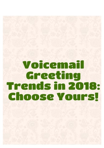 Voicemail greeting trends in 2018 choose yours by voice mail voicemail greeting trends in 2018 choose yours voicemail is a characteristic of new telephone systems mainly voip it is a voice message that a caller m4hsunfo