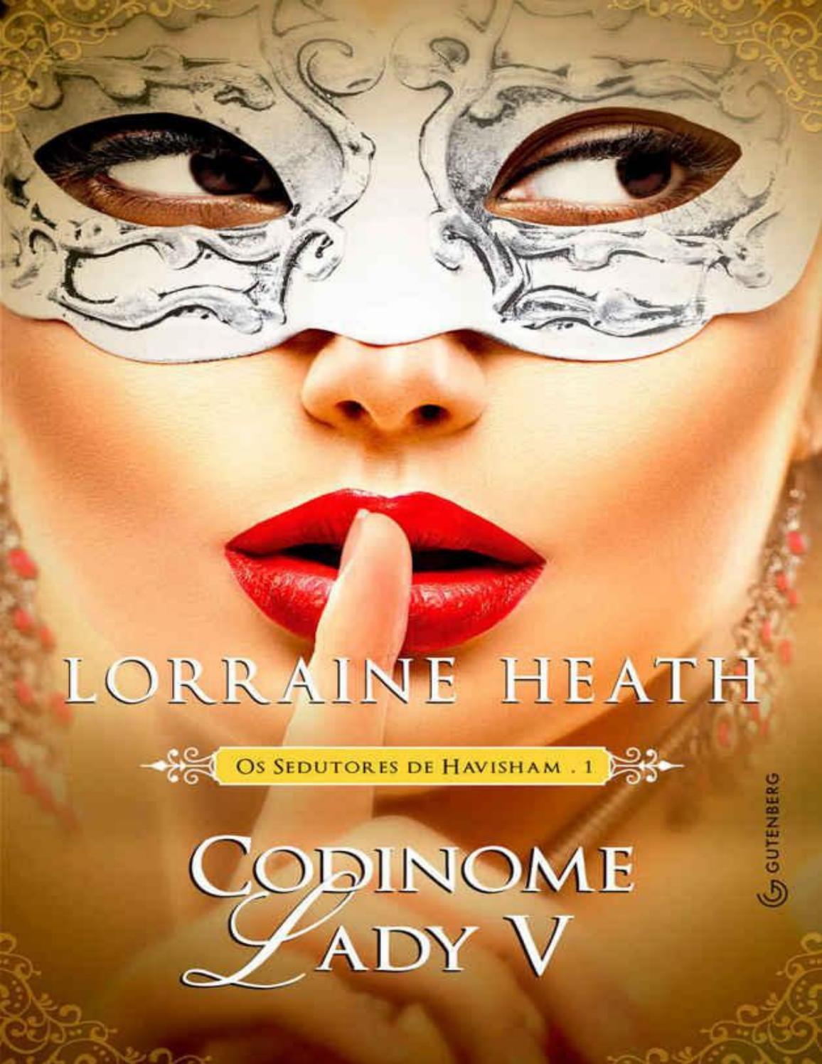eeb0d633d0c8a Codinome Lady V - Lorraine Heath by naira.qr - issuu