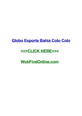 Globo Esporte Bahia Colo Colo By Michellentvq Issuu