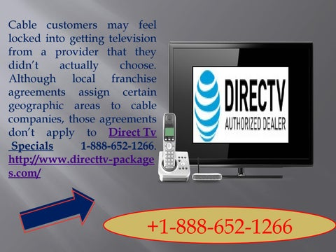 Direct tv specials 1 888 652 1266 helps you cut the cable cord by although local franchise agreements assign certain geographic areas to cable companies those agreements donx20acx2122t apply to platinumwayz