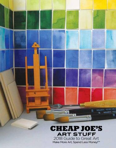 Cheap Joes Art Stuff 2018 Guide To Great Art By Cheap Joes Art