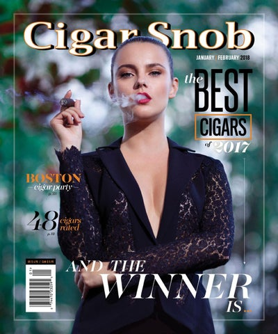 Cigar Snob Magazine January February 2018 by Cigar Snob Magazine - issuu