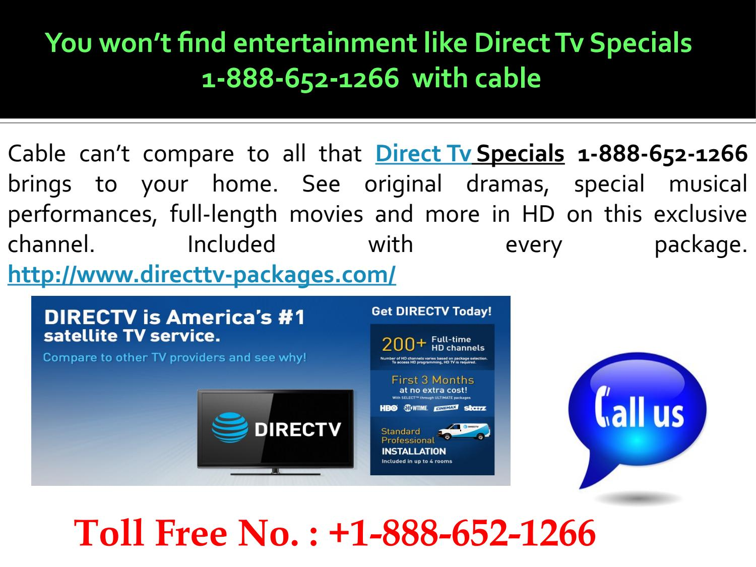 You won't find entertainment like Direct Tv Specials 1-888