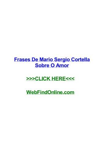Frases De Mario Sergio Cortella Sobre O Amor By Angelaetiz Issuu
