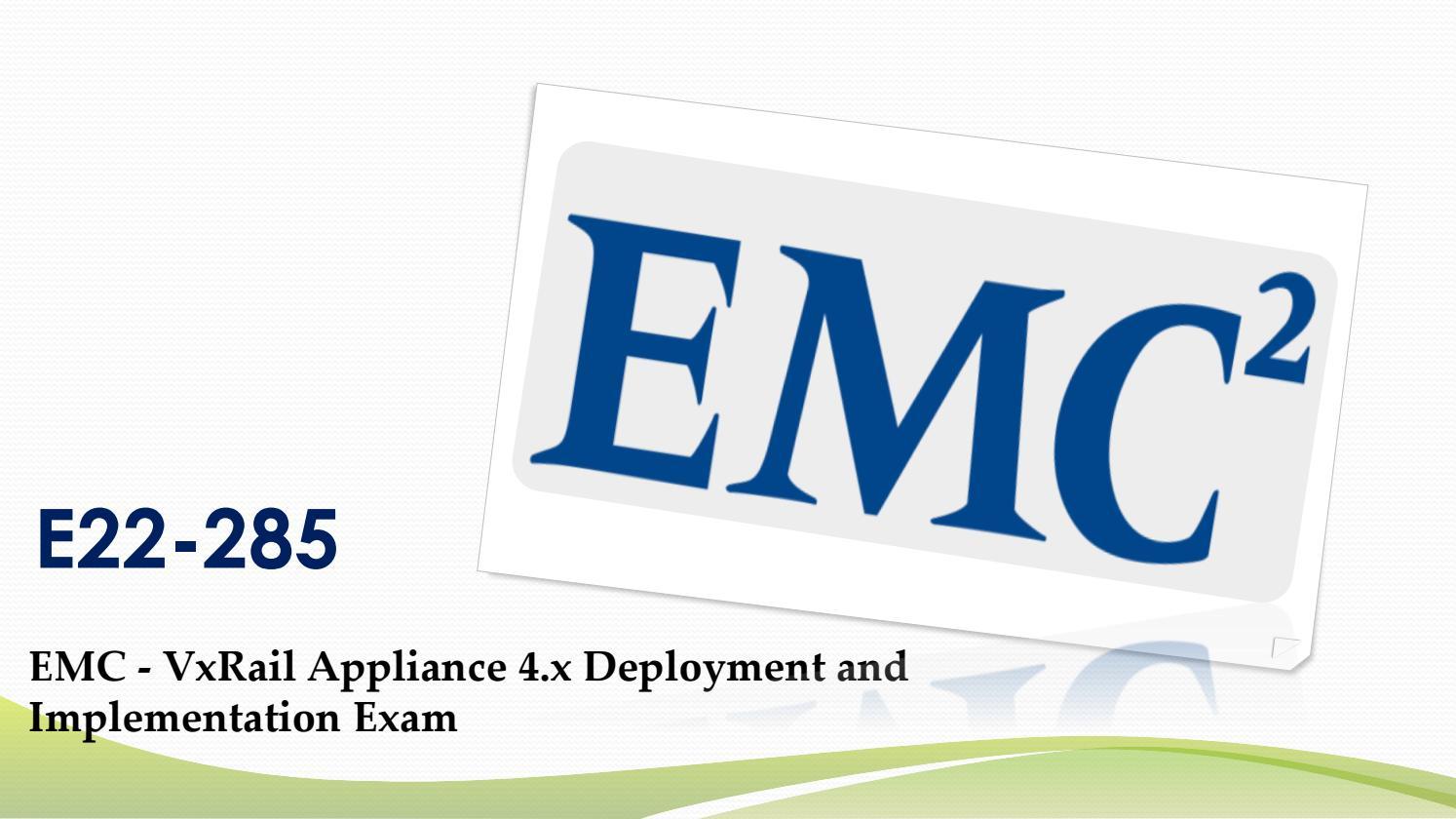 New EMC E22-285 Braindumps Questions by archeradam1 - issuu