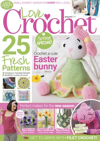 Love Crochet Spring 2018 By Immediate Media Co Magazines Issuu