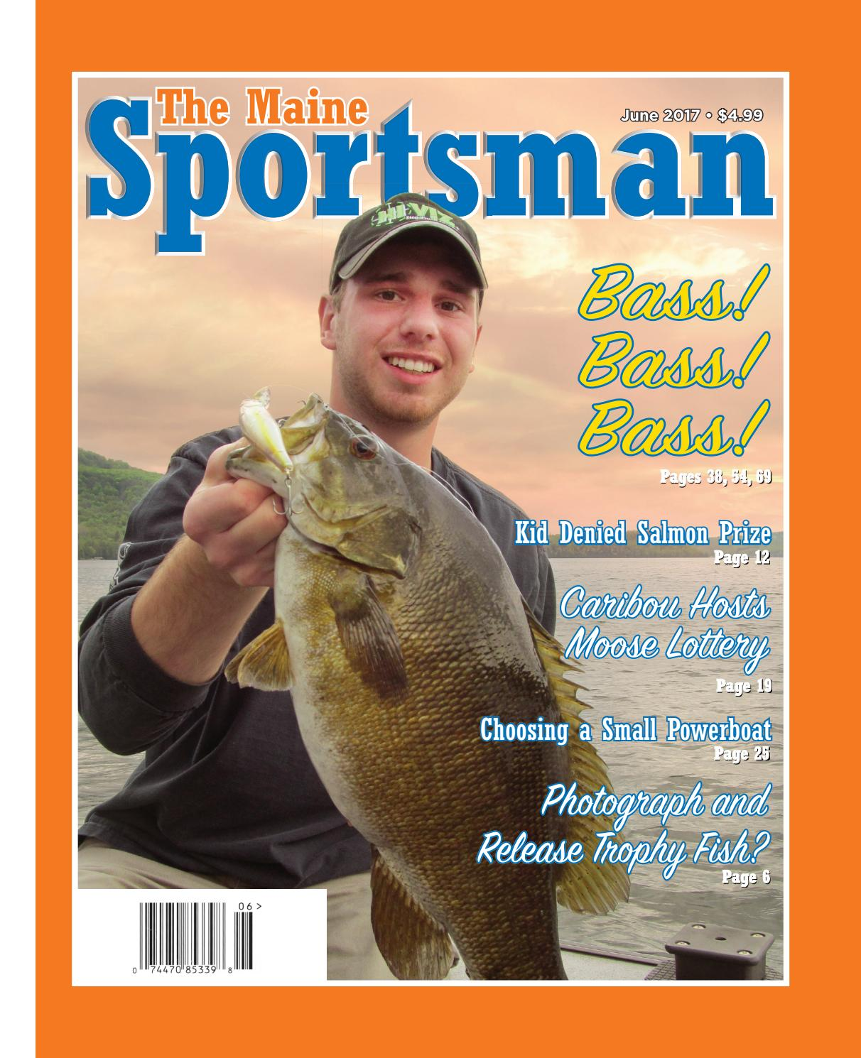 the maine sportsman june 2017 by the maine sportsman digital