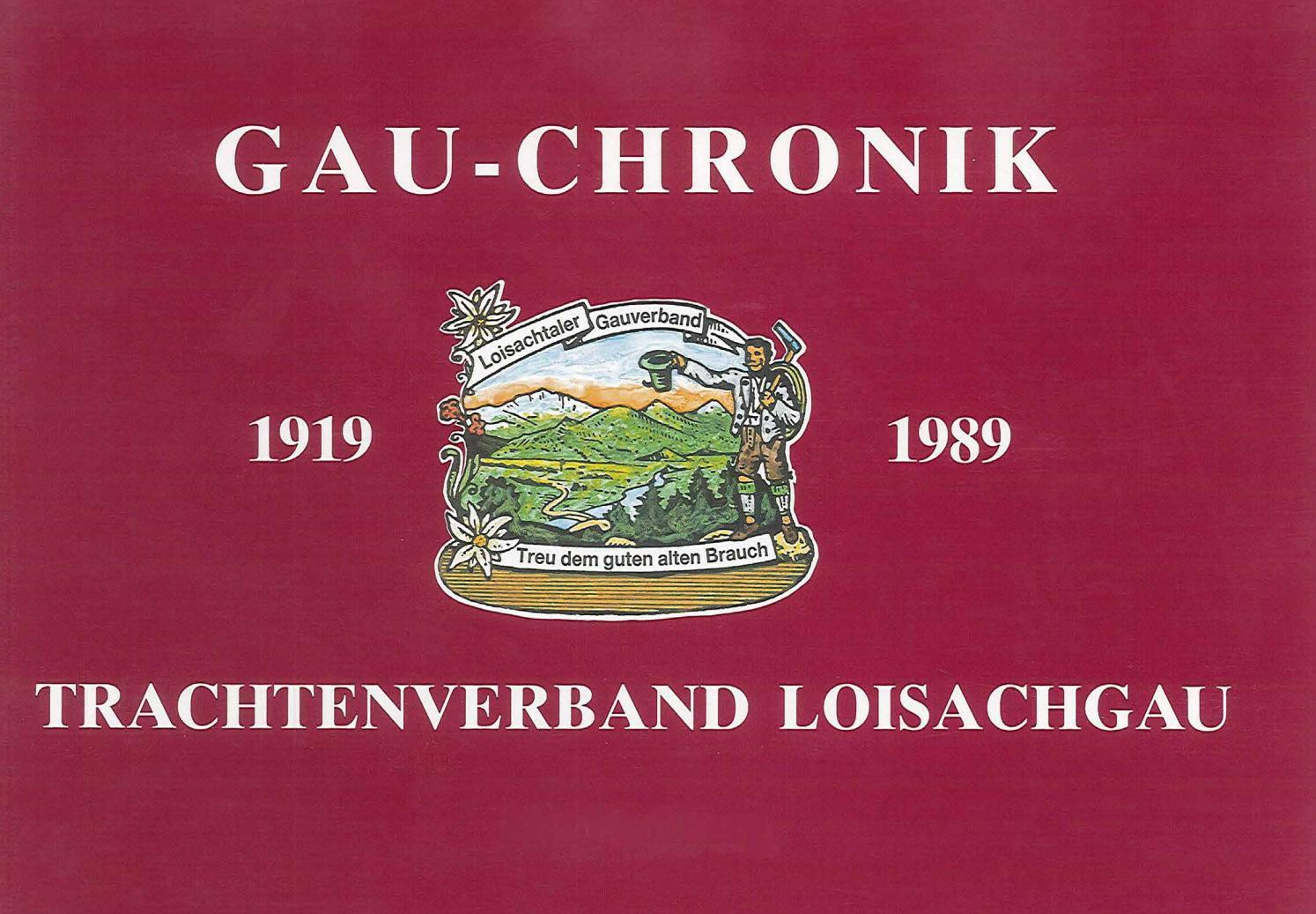 GAU CHRONIK 1919 1989 – Trachtenverein Loisachgau by