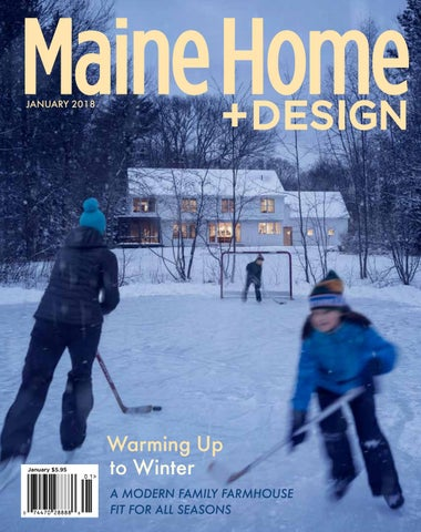 Maine Home+Design January 2018 by Maine Magazine - issuu