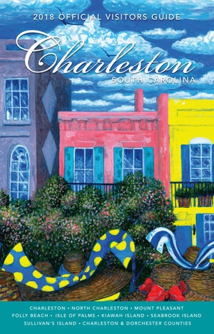2018 Official Charleston Area Visitors Guide By Explore Charleston