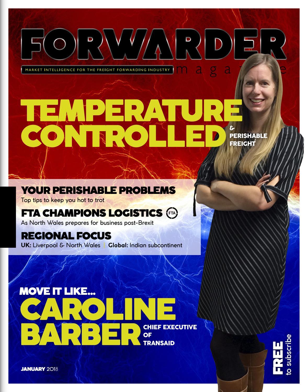 FORWARDER magazine January 2018 'Temperature Controlled & Perishable
