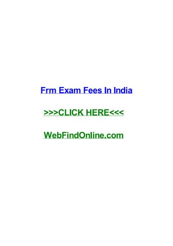 Frm exam fees in india by toddbtpp - issuu