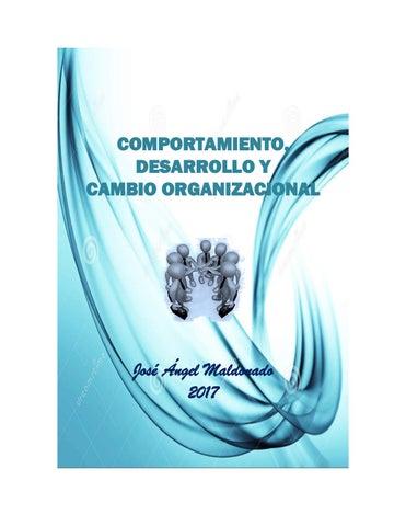 Comportamiento Desarrollo Y Cambio Organizacional 2017 By