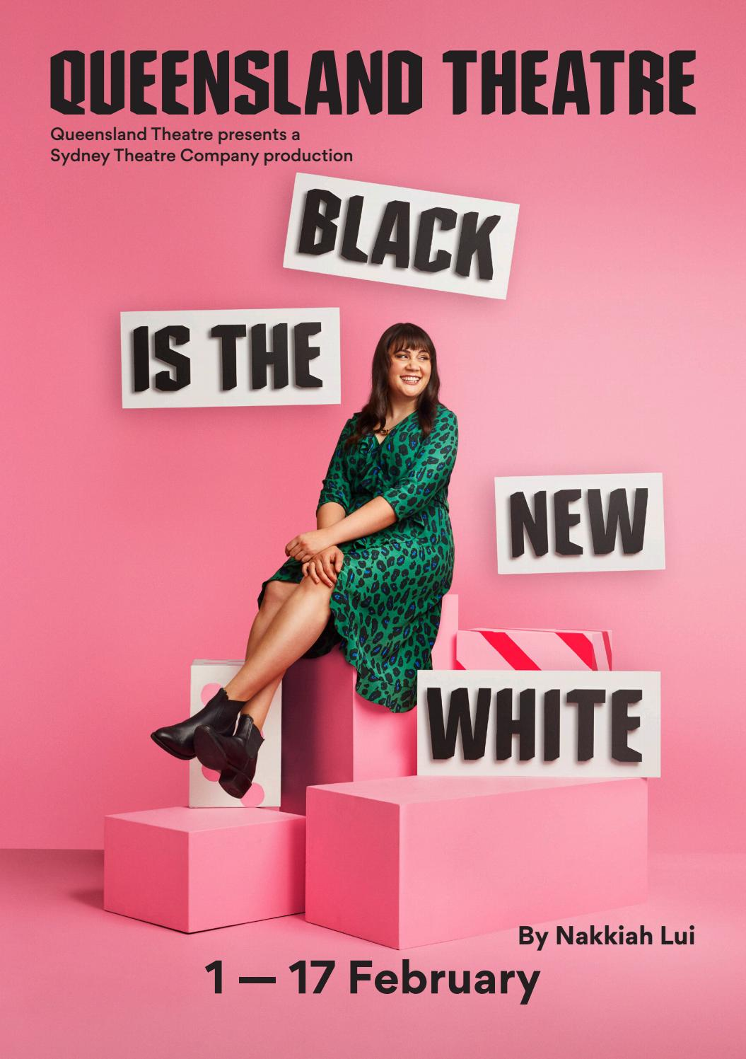 Black Is The New White By Queensland Theatre Issuu