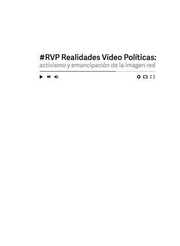 8c37e86571526 Realidades video políticas by Culturas Metropolitanas - issuu