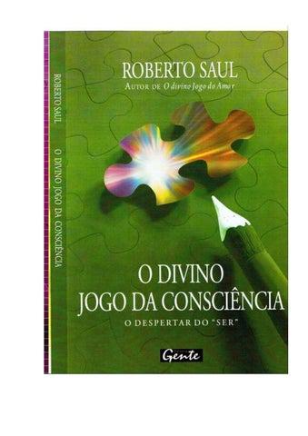 6e47ef497071e3 O Divino Jogo da Consciência - Roberto Saul by Gilberto Anaya - issuu