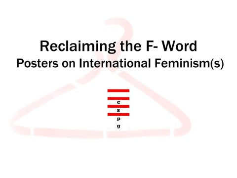 daa50fd4edc Reclaiming the F- Word Posters on International Feminism(s)