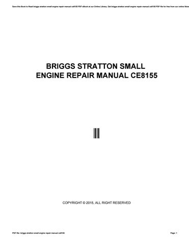 Briggs stratton small engine repair manual ce8155 by e935 issuu save this book to read briggs stratton small engine repair manual ce8155 pdf ebook at our online library get briggs stratton small engine repair manual fandeluxe Choice Image
