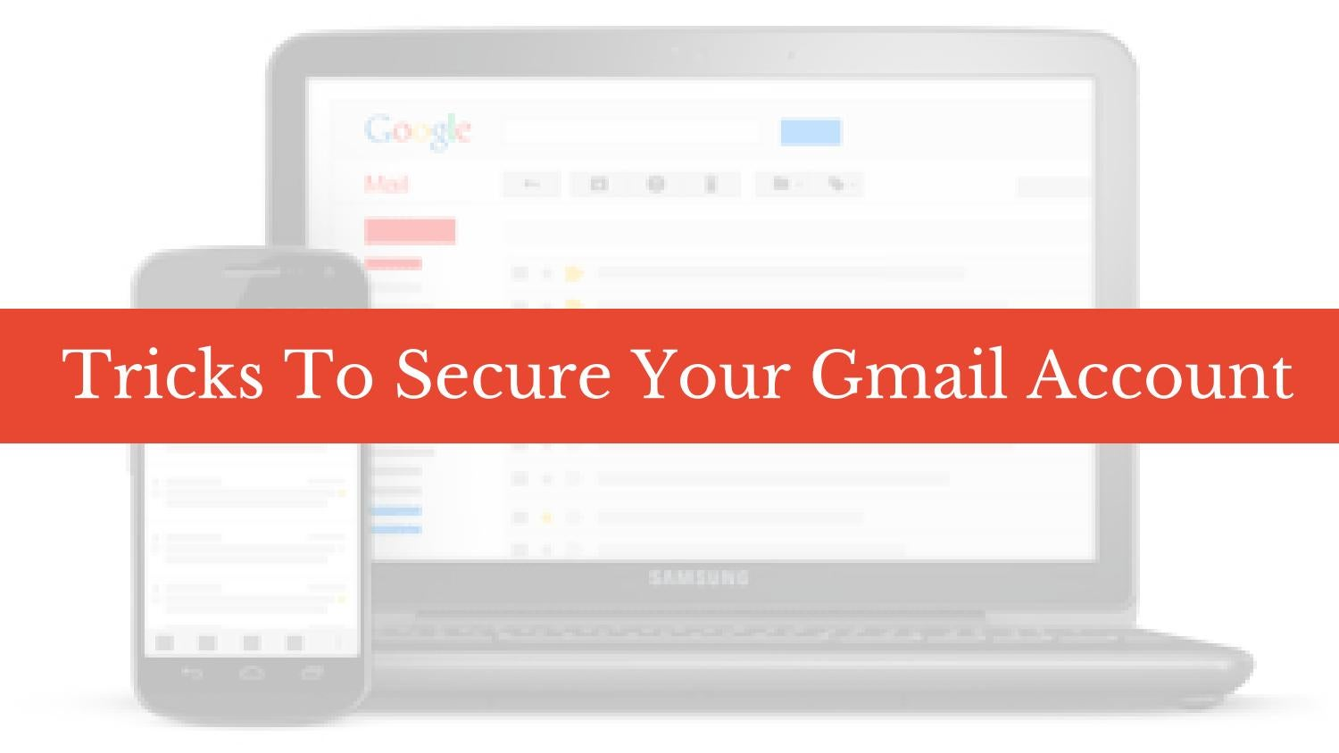How To Keep Secure Gmail Account-2 Step Verification