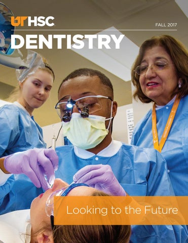 UTHSC Dentistry Magazine - Fall 2017 by University of