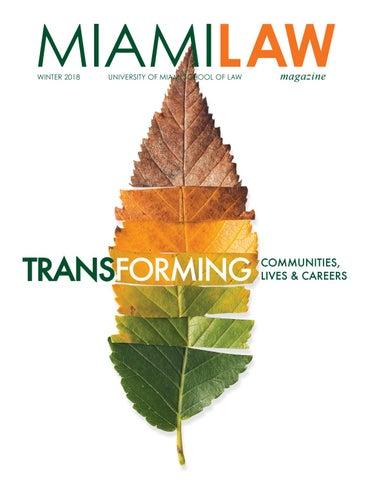 Miami Law Magazine Winter 2018 by University of Miami School