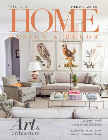 Triangle February March 2018 By Home Design Decor Magazine